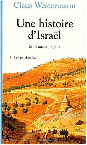 Lire Une histoire d'Israel : Tome 1, les patriarchales pdf epub