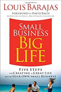 Small Business, Big Life: Five Steps to Creating a Great Life with Your Own Small Business from Thomas Nelson