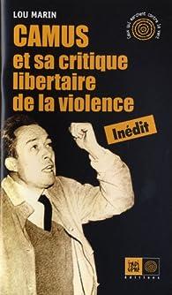 Camus et sa critique libertaire de la violence par Lou Marin