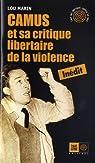 Camus et sa critique libertaire de la violence par Marin