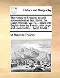 The History of England, As Well Ecclesiastical As Civil by Mr de Rapin Thoyras, M. Rapin De Thoyras, 1140955462