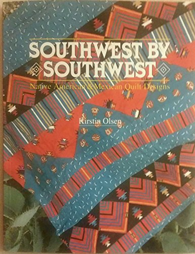 (Southwest by Southwest: Native American and Mexican Quilt Designs)