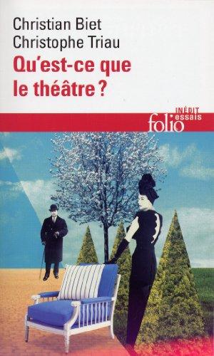 Qu Est Ce Que Le Theatre (Folio Essais) (French Edition)