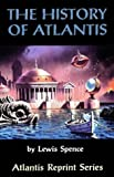 The History of Atlantis, Lewis Spence, 0932813283