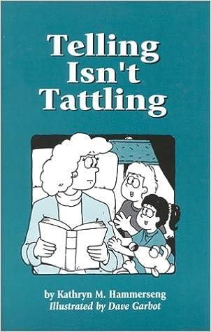 Telling Isn't Tattling: Kathryn M Hammerseng, Dave Garbot