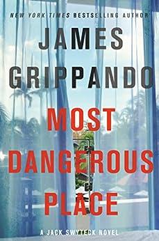 Most Dangerous Place: A Jack Swyteck Novel by [Grippando, James]