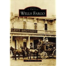 Wells Fargo (CA) (Images of America) by Dr. Robert J. Chandler (2006-12-06)