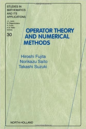 Operator Theory and Numerical Methods (Studies in Mathematics and its Applications)