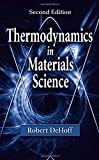 Thermodynamics in Materials Science, Second Edition