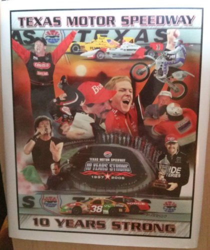 Texas Motor Speedway 1997-2006 Commemorating the First 10 Years of the Great American Speedway: 10 Years Strong