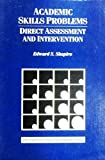 Academic Skills Problems : Direct Assessment and Intervention, , 0898622301