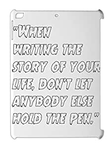 """""""""""When writing the story of your life, don't let anybody iPad air plastic case"""