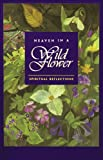 Heaven in a Wild Flower, Vera P. Glenn, 0877853924