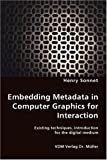 Embedding Metadata in Computer Graphics for Interaction- Existing Techniques, Introduction for the Digital Medium, Henry Sonnet, 3836444569