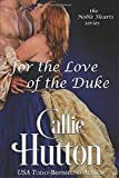 For the Love of the Duke (The Noble Hearts Series)