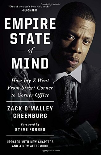 Empire State Of Mind  How Jay Z Went From Street Corner To Corner Office  Revised Edition