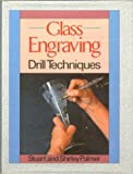 Glass Engraving: Drill Techniques