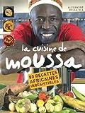 la cuisine de moussa ; 80 recettes africaines irr?sistibles