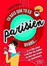 Tu sais que tu es Parisien quand... par Monnier