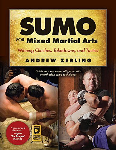 Sumo for Mixed Martial Arts: Winning Clinches, Takedowns, & Tactics (Best Mixed Martial Arts)