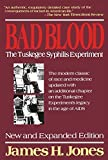 Bad Blood: The Tuskagee Syphilis Experiment by James H. Jones (1992-12-05)