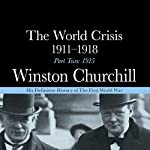 The World Crisis - 1911-1918, Part Two: 1915 | Winston Churchill