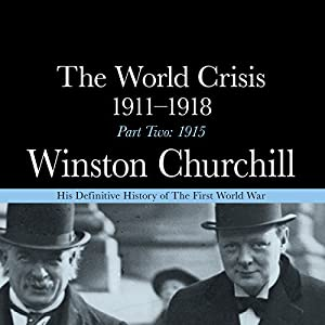 The World Crisis - 1911-1918, Part Two Audiobook
