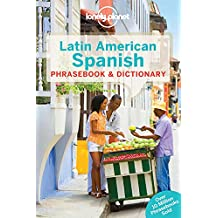Lonely Planet Latin American Spanish Phrasebook & Dictionary 7th Ed.: 7th Edition