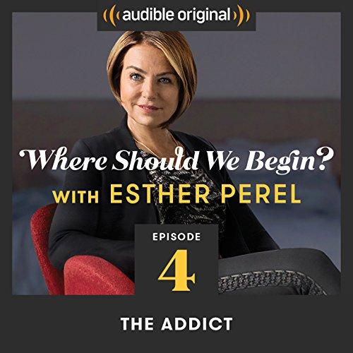 Ep. 4: The Addict