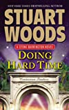 Doing Hard Time, Stuart Woods, 1594136955