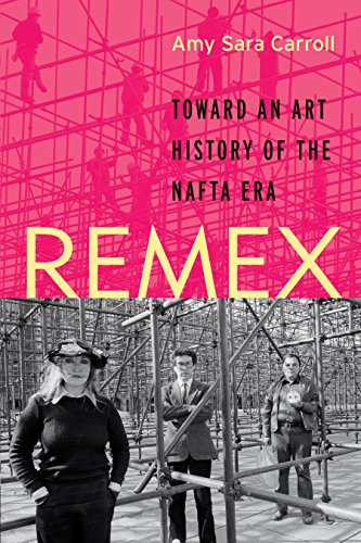 Image result for REMEX: Toward an Art History of the NAFTA Era