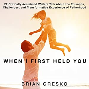 When I First Held You Audiobook