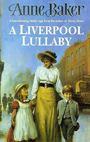A Liverpool Lullaby A Moving Saga Of Love Freedom And Family