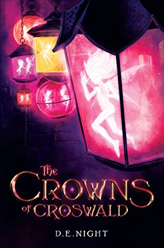 The Crowns of Croswald (The Croswald Series) by [Night, D.E.]