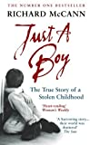 img - for Just A Boy: The True Story of A Stolen Childhood by McCann, Richard (2006) Paperback book / textbook / text book