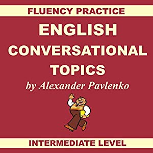 English, Conversational Topics, Book 3 Audiobook