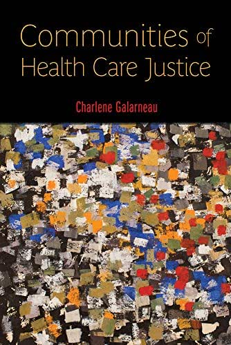Communities of Health Care Justice (Critical Issues in Health and Medicine)