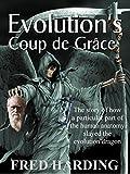 EVOLUTION'S Coup de Grâce