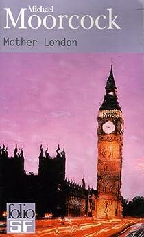 Mother London par Moorcock