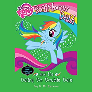 My Little Pony: Rainbow Dash and the Daring Do Double Dare Audiobook