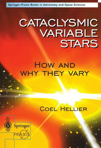 Cataclysmic Variable Stars - How and Why they Vary (Springer Praxis Books)