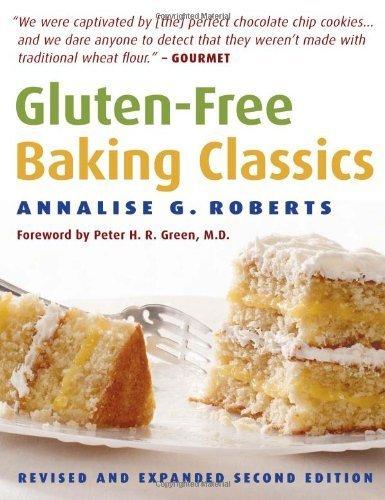 Read Online By Annalise G. Roberts Gluten-Free Baking Classics (2e) PDF