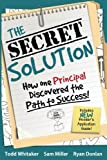 The Secret Solution: How One Principal Discovered the Path to Success