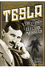 Tesla: The Life and Times of an Electric Messiah (Oxford People) Hardcover