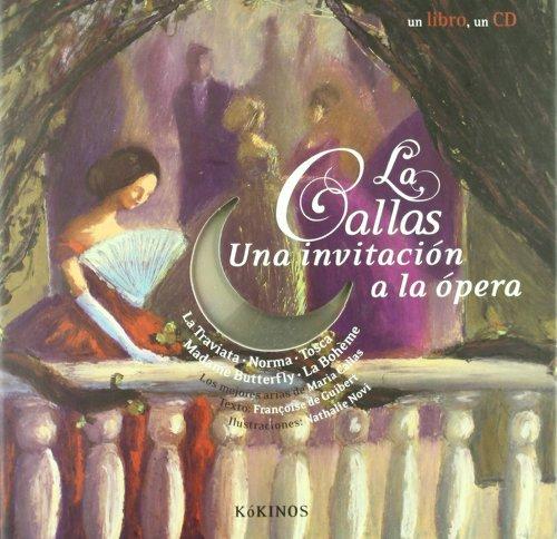 La callas, una invitación a la ópera (con CD)