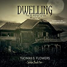 Dwelling: Subdue, Book 1 Audiobook by Thomas S. Flowers Narrated by Rick Gregory