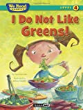 I Do Not Like Greens! (We Read Phonics)