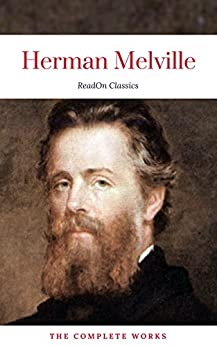 Herman Melville: The Complete works (ReadOn Classics) by [Melville, Herman, Classics, ReadOn]