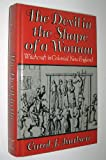 The Devil in the Shape of a Woman : Witchcraft in Colonial New England, Karlsen, Carol F., 0393024784