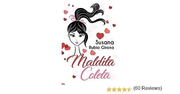 Maldita coleta eBook: Girona, Susana Rubio: Amazon.es: Tienda Kindle